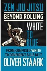 Zen Jiu Jitsu - White to Blue Paperback