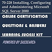 70-228 Installing, Configuring and Administering Micrsosft SQL Server 2000 Online Certification Learning Success Kit