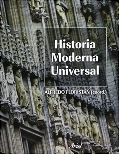 Historia moderna universal (Ariel Historia): Amazon.es: Floristán, Alfredro: Libros