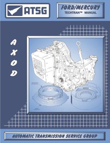 (ATSG Ford/Mercury AXOD Techtran Transmission Rebuild Manual (1985-1990))