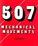Five Hundred Seven Mechanical Movements, Brown, H. T., 0917914252