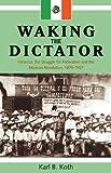 Waking the Dictator, Karl B. Koth, 1552380319