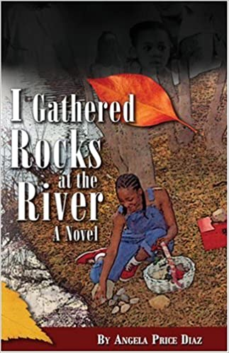 Ebooks téléchargement gratuit ipodI Gathered Rocks at the River: A Novel in French PDF by Angela Price Diaz