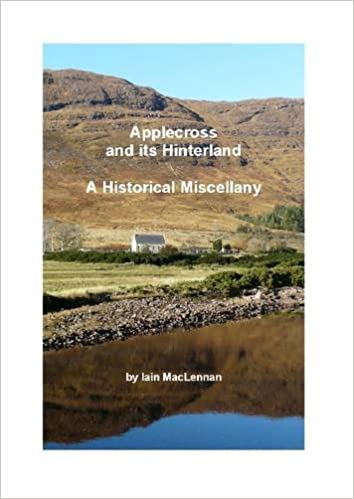 Applecross and its hinterland a historical miscellany iain applecross and its hinterland a historical miscellany 4th edition edition reheart Choice Image