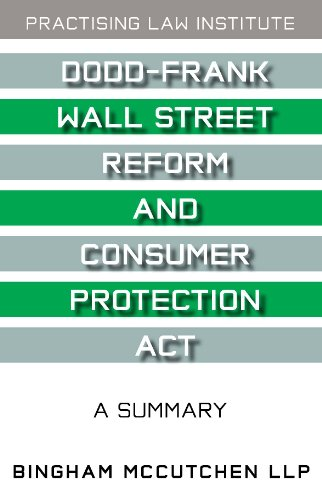 Dodd-Frank Wall Street Reform and Consumer Protection Act A Summary