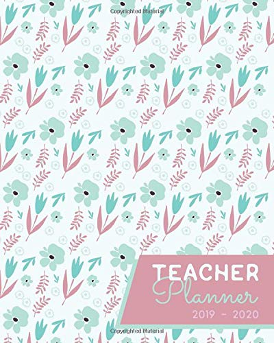 Teacher Planner 2019 - 2020: Lesson Planner for Teachers | Academic Year Lesson Plan and Record Book with Floral Cover  + Lesson Plan Book for Teachers por April Starck