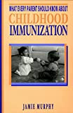 img - for What Every Parent Should Know About Childhood Immunization book / textbook / text book