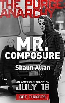 Mr. Composure (The Purge: Anarchy) by [Allan, Shaun]