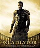 Gladiator: The Making of the Ridley Scott Epic (Newmarket Pictorial Moviebooks)
