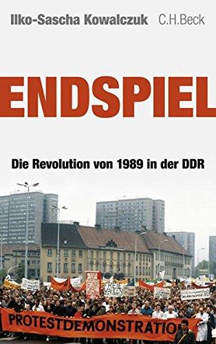 Endspiel: Die Revolution von 1989 in der DDR Gebundenes Buch – 14. August 2009 Ilko-Sascha Kowalczuk C.H.Beck 3406583571 1980 bis 1989 n. Chr.