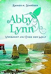 Verbannt ans Ende der Welt: Abby Lynn 1 (Die Abby-Lynn-Serie)