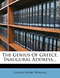 The Genius of Greece, Inaugural Address, Gerald Henry Rendall, 1276844999