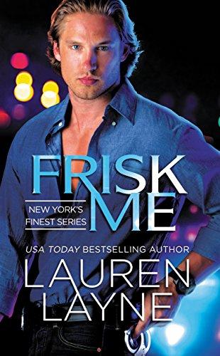 Frisk Me (New York's Finest) by [Layne, Lauren]