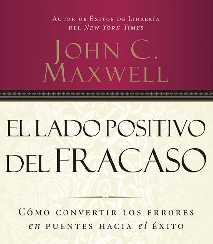 El lado positivo del fracaso/ Failing Forward (Spanish Edition) pdf epub