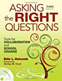 Asking the Right Questions: Tools for Collaboration and School Change