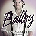 Ballsy Audiobook by Sean Ashcroft Narrated by Joel Leslie