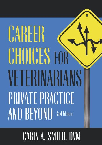 Career Choices for Veterinarians: Private Practice and Beyond