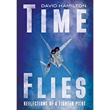 Time Flies: Reflections of a Fighter Pilot