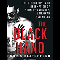 """The Black Hand: The Bloody Rise and Redemption of""""Boxer"""" Enriquez, a Mexican Mob Killer"""