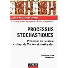 PROCESSUS STOCHASTIQUES : PROCESSUS DE POISSON CHAINES DE MARKOV ET MARTINGALES