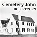 Cemetery John: The Undiscovered Mastermind Behind the Lindbergh Kidnapping Audiobook by Robert Zorn Narrated by Sean Runnette
