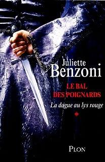 Le bal des poignards : [1] : La dague au lys rouge, Benzoni, Juliette