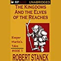 The Kingdoms and the Elves of the Reaches Audiobook by Robert Stanek Narrated by  uncredited