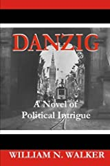 Danzig: A Novel of Political Intrigue Paperback