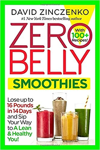Zero Belly Smoothies   Lose up to 16 Pounds in 14 Days and Sip Your Way to A Lean & Healthy You!