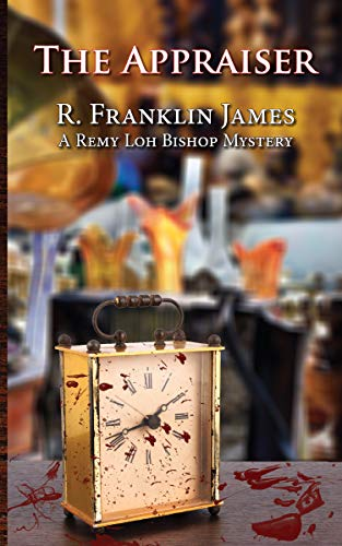 Appraiser (A Remy Loh Bishop Mystery Book 1) by [James, R. Franklin]