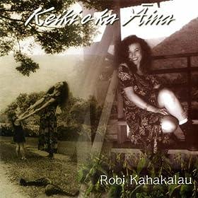 Amazon.com: Keiki O Ka 'Aina: Robi Kahakalau: MP3 Downloads