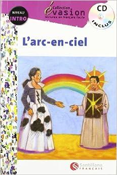 Evasion Niveau Intro  L'arc En Ciel + Cd (evasion Lectures Français) - 9788496597372 por Vv.aa. epub
