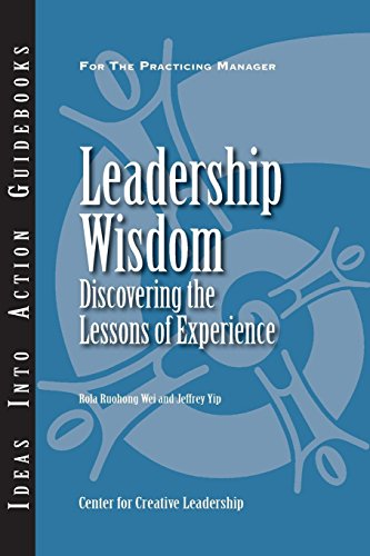 Leadership Wisdom: Discovering the Lessons of Experience