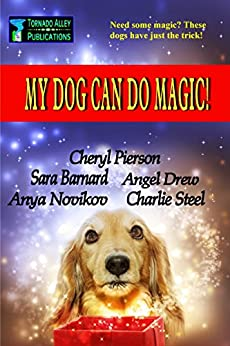 My Dog Can Do Magic! by [Pierson, Cheryl, Barnard, Sara, Drew, Angel, Novikov, Anya, Steel, Charlie]