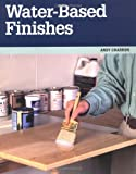 Water-Based Finishes, Andy Charron, 1561582360