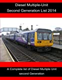 Diesel Multiple-Unit Second Generation list 2014.: Diesel Multiple-Unit Second Generation list 2014. (Volume 2)