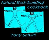 Natural Bodybuilding Cookbook (English Edition)