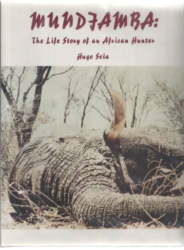 Mundjamba: The Life Story of an African Hunter by Trophy Room Books