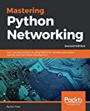 img - for Mastering Python Networking: Your one-stop solution to using Python for network automation, DevOps, and Test-Driven Development, 2nd Edition book / textbook / text book