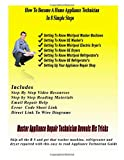 How to Become a Home Appliance Repair Technician in 8 Simple Steps, matthew/a Shepherd, 1477460020