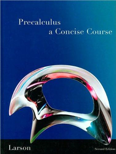 Ron Larson'sPrecalculus: A Concise Course [Hardcover](2010) pdf