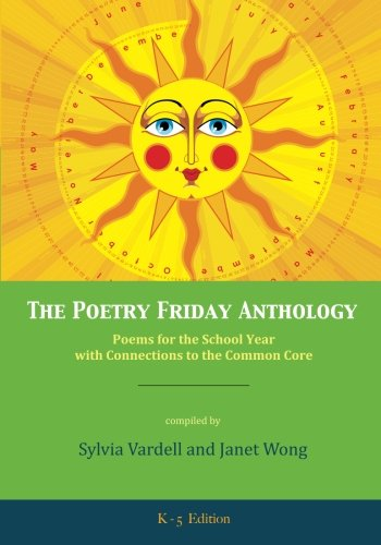 The Poetry Friday Anthology (Common Core K-5 edition): Poems for the School Year with Connections to the Common Core thumbnail