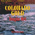 Colorado Gold Audiobook by Douglas Hirt Narrated by Rusty Nelson