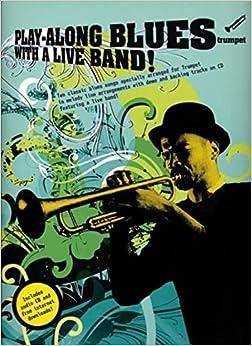 Como Descargar Un Libro Play-along Blues With A Live Band: Trumpet (book And Cd) Leer Formato Epub