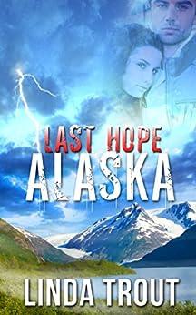 Last Hope Alaska by [Trout, Linda]