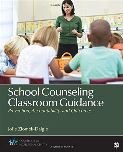 School Counseling Classroom Guidance: Prevention, Accountability, and Outcomes (Counseling and Professional Identity)