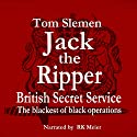 Jack the Ripper - Secret Service Audiobook by Tom Slemen Narrated by RK Meier