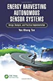 img - for Energy Harvesting Autonomous Sensor Systems: Design, Analysis, and Practical Implementation book / textbook / text book