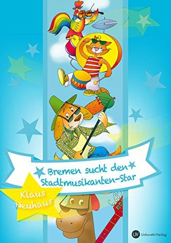 Bremen sucht den Stadtmusikanten-Star (German Edition)