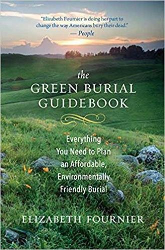 Book Cover: The Green Burial Guidebook: Everything You Need to Plan an Affordable, Environmentally Friendly Burial